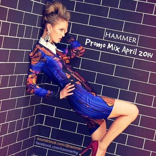 Hammer - Promo Mix April 2014