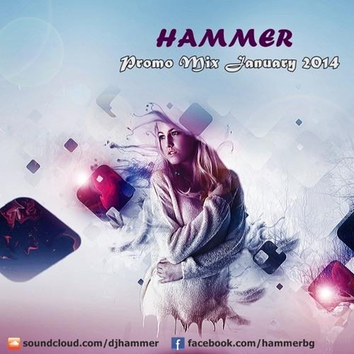 Hammer - Promo Mix January 2014
