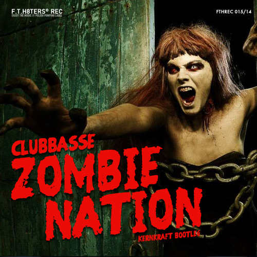 Clubbasse - Zombie Nation 2014 (Kernkraft Bootleg Extended)