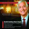 Wealth Building Made Simple - Brian Tracy