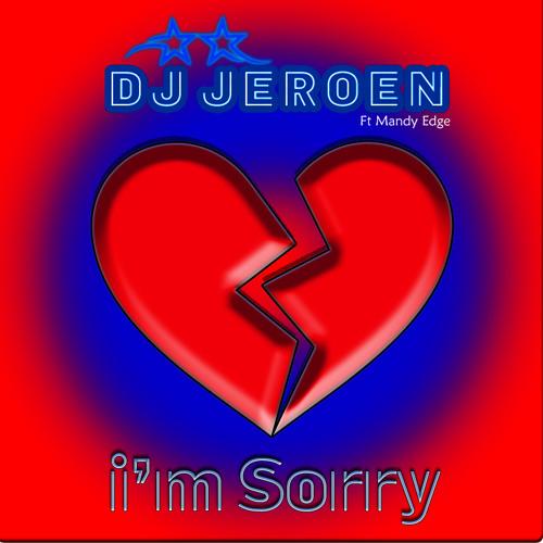 Dj Jeroen Ft Mandy Edge - I'm Sorry (Radio Edit)