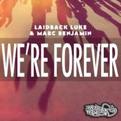 Laidback Luke & Marc Benjamin - We're Forever (Warren Remix)