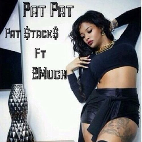 Pat Pat ft 2much