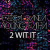 Erica Danea - 2wit It ft. Young Fatha (Prod By S.O.)