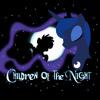 Princess Luna -Children of the night (Come Little Children)