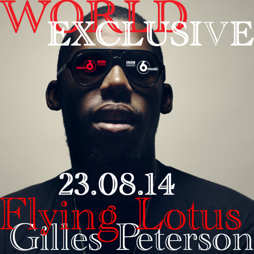 Flying Lotus gives Gilles Peterson world exclusive first play of his new single