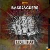 Bassjackers Vs. Icona Pop - I Love It LIKE THAT (Poser Edit)