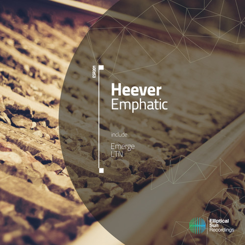 Heever - Emphatic [ ESR201 ] OUT NOW