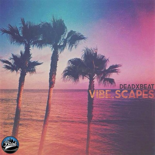 ViBE.Scapes  [OUT NOW]