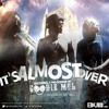 It's Almost Over Ft. T-Mo Goodie(GOODIE MOB) & Sto Vall  (Outro by Taj Tarik Bey)