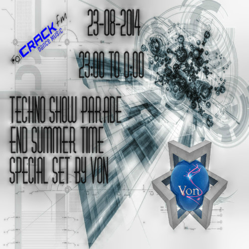 Techno Show Parade 017 End Summer Time Special Set By Von