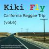 Kiki Fly - California Reggae Trip (vol.6) by Kiki Fly