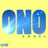 ONO - Angel (Mike Cruz Dub)