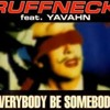 Ruffneck Feat. Yavahn= Everybody Be Somebody (Jeremy Sylvestrer Keep It Deep House Headz Bootleg)