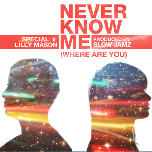 Special & Lilly Mason -  Never Know Me (Where Are You) produced by Slow Jamz