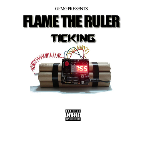 Flame The Ruler – Ticking