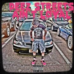 Deez Streets Ain Loyal