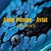 Aadu Pambe - Avial ( Remix )
