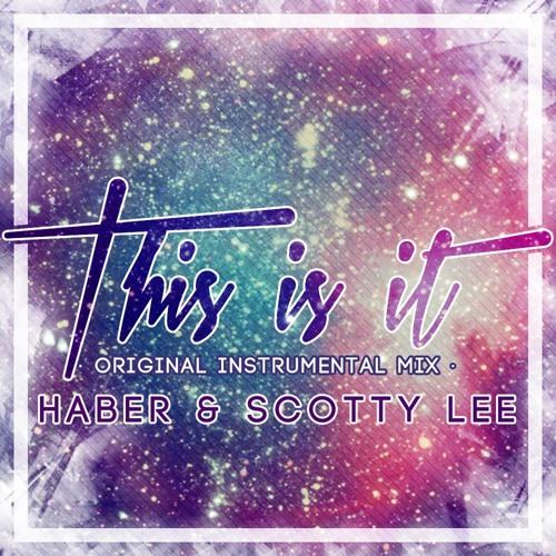 Haber & Scotty Lee - This is it (Original Instrumental Mix) [Teaser]