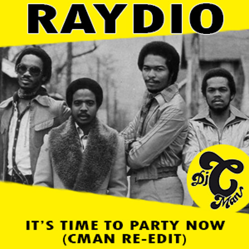 Raydio - It's Time To Party Now (CMAN Re - Edit) **Free DL**