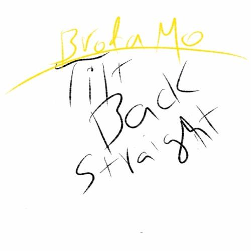 Broda Mo - Tilt Back Straight