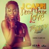 J Capri - Need Your Love [Tweety Bird Riddim] August 2014