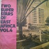 TWO SUPER STARS EAST AFRICA VOL 4 - A4 Shirati Luo Voice Jazz - Ongalo Sam Kia Yuyo