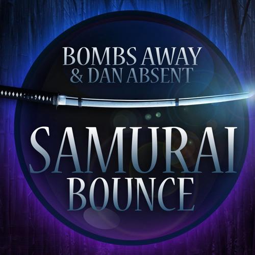 Bombs Away & Dan Absent - Samurai Bounce (Original Mix) [Melbourne Bounce]