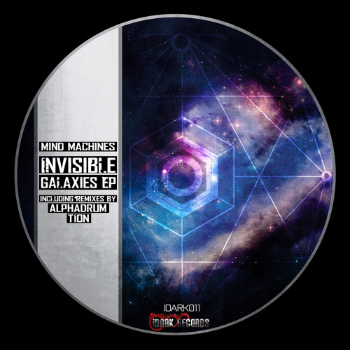 [IDARK011] Mind Machines - Invisible Galaxies Incl.Remix By Alphadrum - Tion