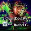 2 Crazy DeeJayS & Rachel G. - We Goin' Out 2NiTe