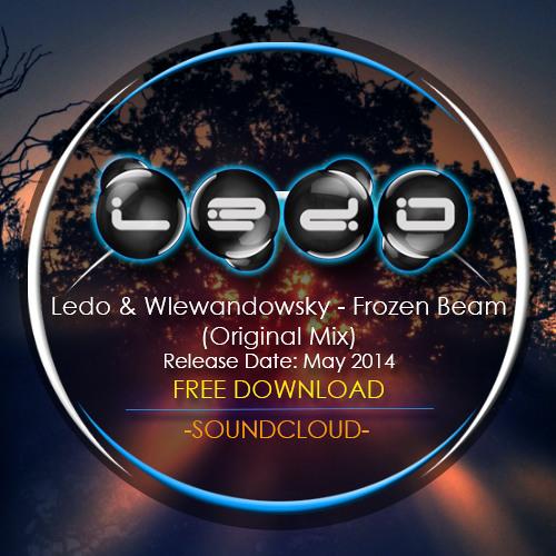 Ledo & wlewandowsky - Frozen Beam (original mix)[Free Download]