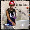 Love In The Air - DJ Big Beico #TheAFLsweat