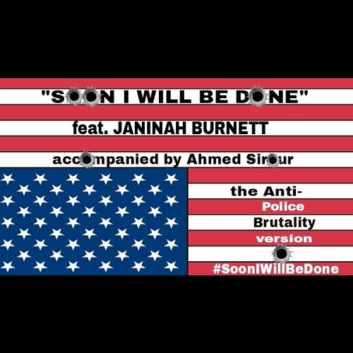 Soon I Will Be Done - Janinah Burnett & Ahmed Sirour