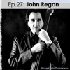 Ep. 27: John Regan (Ace Frehley's Comet, Peter Frampton, Four By Fate)