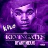 Go Hard x Kevin Gates (Chopped By KiloSuave)