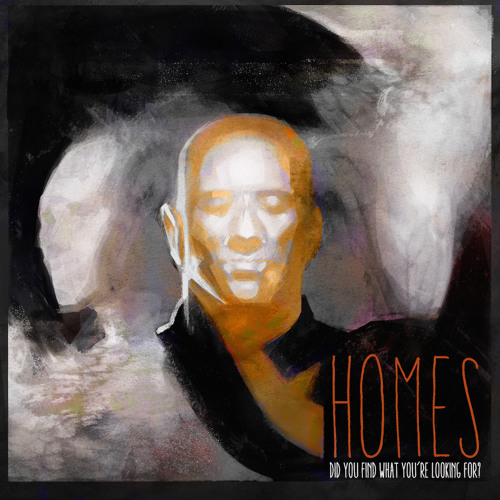 HOMES - Did You Find What You're Looking For
