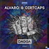 Alvaro & Dirtcaps - Dagga OUT NOW