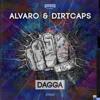 Alvaro & Dirtcaps - Dagga OUT NOW
