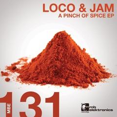 Loco & Jam - A Pinch Of Spice (Original Mix)
