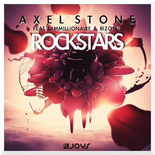 Axel Stone feat Lammillionaire and Rizon - ROCKSTARS [PREVIEW]