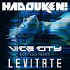 Hadouken! - Levitate (Vice City Bootleg Remix) - FREE DOWNLOAD
