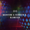 Quintino & Kenneth G - Blowfish [OUT NOW AT BEATPORT]