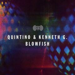 Quintino & Kenneth G - Blowfish [OUT NOW]