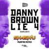 Download DANNY BROWN - LIE 4 (SHASH'U PWRFNK REMIX) Mp3