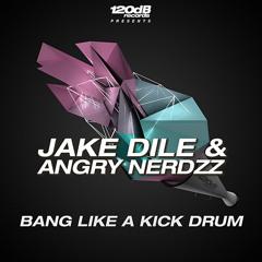 Jake Dile & Angry Nerdzz - Bang Like A Kickdrum (Soundplayerzz Remix) Snippet