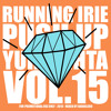PUSH UP YUH LIGHTA VOL.15 - RUNNING IRIE SOUND - 2014