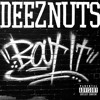 Deez Nuts- Band Of Brothers