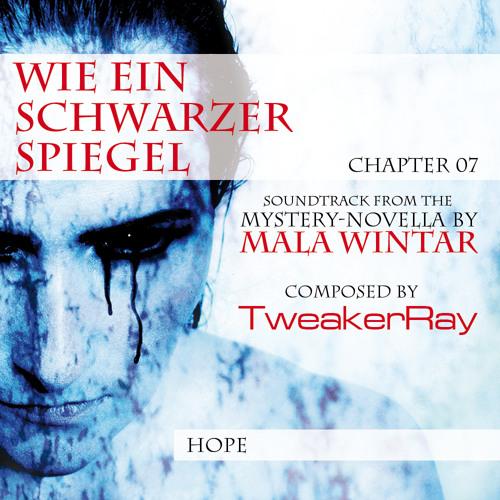 """Hope [ FREE Download ] from the score """"Wie Ein Schwarzer Spiegel"""" by TweakerRay"""