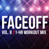 Download Steady130 Presents: FaceOff, Vol. 8 (1-Hour Workout Mix) Mp3