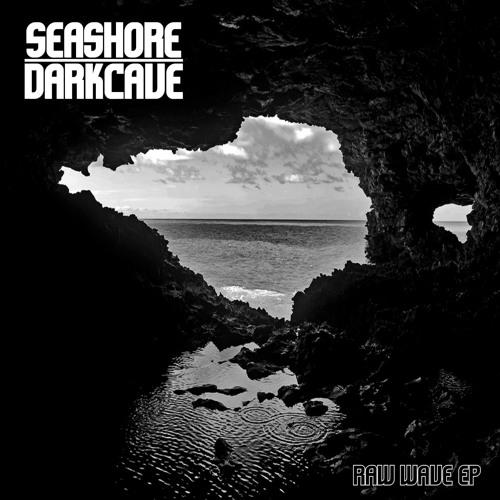 Seashore Darkcave - Raw Wave EP